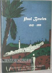 PAUL BOWLES, 1910-1999, CATALOG OF AN EXHIBITION, AUGUST 22, 2000 - DECEMBER 20, 2000