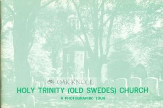 HOLY TRINITY (OLD SWEDES) CHURCH, A PHOTOGRAPHIC TOUR.