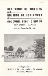 DEDICATION OF BUILDING AND HOUSING OF EQUIPMENT OF GOODWILL FIRE COMPANY