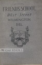 CATALOGUE AND CIRCULAR OF FRIENDS' SCHOOL, FOURTH AND WEST STREETS, WILMINGTON, DELAWARE
