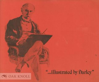 """... ILLUSTRATED BY DARLEY"", MAY 4 - JUNE 18, 1978, AN EXHIBITION OF ORIGINAL DRAWINGS BY THE..."