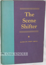 THE SCENE SHIFTER. Alice Du Pont Ortiz