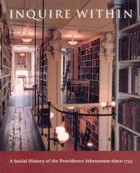 INQUIRE WITHIN: A SOCIAL HISTORY OF THE PROVIDENCE ATHENAEUM SINCE 1753. Jane Lancaster