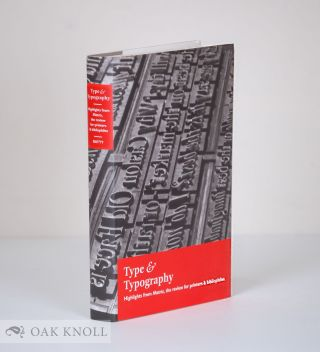 TYPE & TYPOGRAPHY, HIGHLIGHTS FROM MATRIX, THE REVIEW FOR PRINTERS AND BIBLIOPHILES. John and...