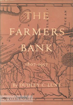 THE FARMERS BANK, AN HISTORICAL ACCOUNT OF THE PRESIDENT, DIRECTORS AND COMPANY OF THE FARMERS...