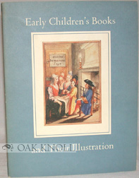 EARLY CHILDREN'S BOOKS AND THEIR ILLUSTRATION. Gerald Gottlieb.