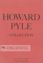 HOWARD PYLE, WORKS IN THE COLLECTION OF THE DELAWARE ART MUSEUM
