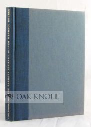 THE BARRETT LIBRARY, OLIVER WENDELL HOLMES, A CHECKLIST OF PRINTED AND MANUSCRIPT WORKS OF OLIVER...