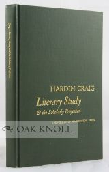 LITERARY STUDIES AND THE SCHOLARLY PROFESSION. Hardin Craig.
