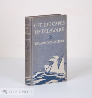 OFF THE CAPES OF DELAWARE. Benjamin W. Blandford