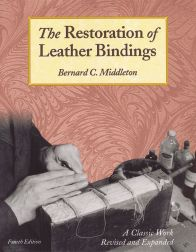 THE RESTORATION OF LEATHER BINDINGS. Bernard C. Middleton.