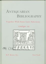 ANTIQUARIAN BIBLIOGRAPHY, TOGETHER WITH SOME LATER SELECTIONS. 219