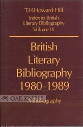 BRITISH LITERARY BIBLIOGRAPHY, 1980-1989, A BIBLIOGRAPHY. AUTHORS. Trevor Howard-Hill