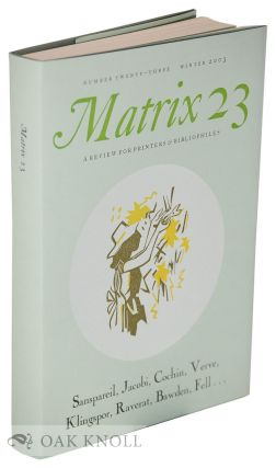 MATRIX 23, WINTER 2003, A REVIEW FOR PRINTERS & BIBLIOPHILES