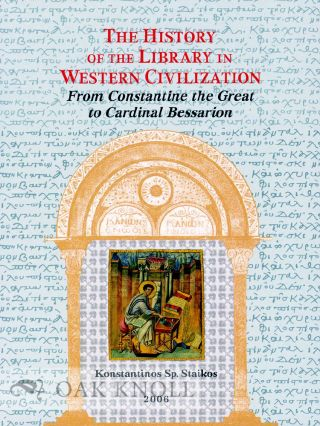 THE HISTORY OF THE LIBRARY IN WESTERN CIVILIZATION: THE BYZANTINE WORLD - FROM CONSTANTINE THE...