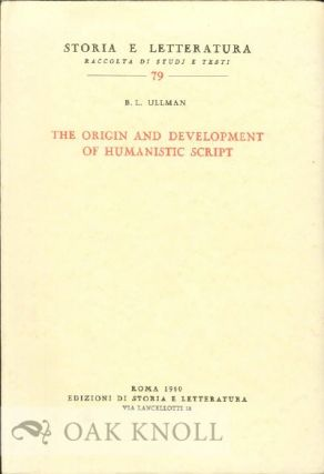 THE ORIGIN AND DEVELOPMENT OF HUMANISTIC SCRIPT. B. L. Ullman