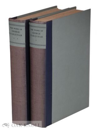 THE COMPLETE WORKS OF GEORGE FARQUHAR. George Farquhar