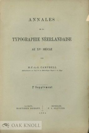 ANNALES DE LA TYPOGRAPHIE NEERLANDAISE AU XVe SIECLE, 2nd SUPPLEMENT