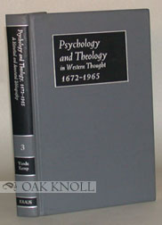 PSYCHOLOGY AND THEOLOGY IN WESTERN THOUGHT 1672-1965; A HISTORICAL AND ANNOTATED BIBLIOGRAPHY....