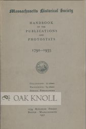 HANDBOOK OF THE PUBLICATIONS AND PHOTOSTATS, 1792-1935
