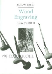 WOOD ENGRAVING, HOW TO DO IT. Simon Brett