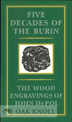 FIVE DECADES OF THE BURIN, THE WOOD ENGRAVINGS OF JOHN DEPOL.