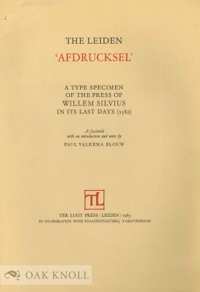 THE LEIDEN 'AFDRUCKSEL' A TYPE SPECIMEN OF THE PRESS OF WILLEM SILVIUS IN ITS LAST DAYS (1582), A...