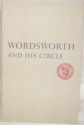 WORDSWORTH AND HIS CIRCLE; BOOKS AND MANUSCRIPTS FROM THE CORNELL WORDSWORTH COLLECTION EXHIBITED AT THE PIERPONT MORGAN LIBRARY IN HONOR OF THE CENTENNIAL OF CORNELL UNIVERSITY.