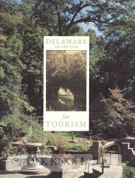DELAWARE, THE FIRST STATE FOR TOURISM