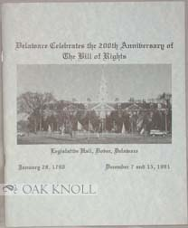 DELAWARE CELEBRATES THE 200TH ANNIVERSARY OF THE BILL OF RIGHTS.