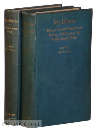MY DIARIES. BEING A PERSONAL NARRATIVE OF EVENTS. 1888-1914. Wilfrid Scawen Blunt.