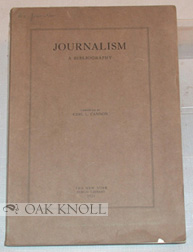 JOURNALISM, A BIBLIOGRAPHY. Carl L. Cannon