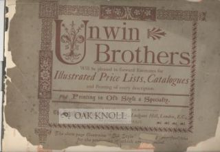 UNWIN BROTHERS WILL BE PLEASED TO FORWARD ESTIMATES FOR PRICE LISTS, CATALOGUES AND PRINTING OF...