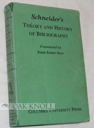 THEORY AND HISTORY OF BIBLIOGRAPHY. Georg Schneider