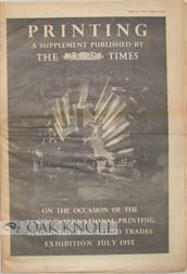 PRINTING, A SUPPLEMENT PUBLISHED BY THE TIMES ON THE OCCASION OF THE TENTH INTERNATIONAL PRINTING...
