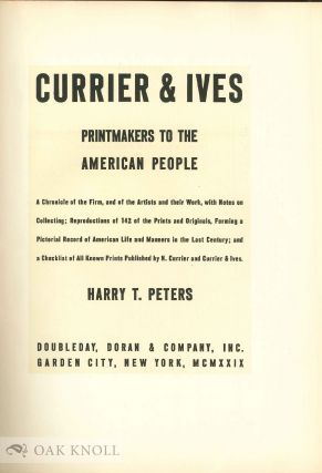 CURRIER & IVES: PRINTMAKERS TO THE AMERICAN PEOPLE. A CHRONICLE OF THE FIRM, AND OF THE ARTISTS AND THEIR WORK, WITH NOTES ON COLLECTING: REPRODUCTIONS OF 142 OF THE PRINTS AND ORIGINALS, FORMING A PICTORIAL RECORD OF AMERICAN LIFE AND MANNERS IN THE LAST CENTURY; AND A CHECKLIST OF ALL KNOWN PRINTS PUBLISHED BY N. CURRIER AND CURRIER & IVES. [VOL. 2: A REVIEW OF SELECTED GROUPS OF THE PRINTS ... REPRODUCTIONS OF 177 PRINTS, 24 IN COLOR, AND 1600 NEWLY DISCOVERED TITLES TO BE ADDED TO THE CHECKLIST ...].