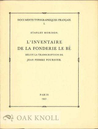 DOCUMENTS TYPOGRAPHIQUES FRANCAIS: L'INVENTAIRE DE LA FONDERIE LE BE SELON LA TRANSCRIPTION DE...