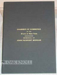 TRIBUTE OF THE CHAMBER OF COMMERCE OF THE STATE OF NEW YORK TO THE MEMORY OF JOHN PIERPONT MORGAN