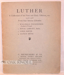 LUTHER A COLLECTION OF HIS FIRST AND EARLY EDITIONS, ETC