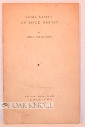 SOME NOTES ON BOOK DESIGN. Hugh Williamson