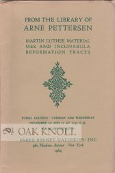 MSS & EARLY PRINTED BOOKS A LARGE GROUP OF WORKS BY AND ABOUT MARTIN LUTHER REFORMATION TRACTS IN...