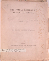 THE FAMILY LETTERS OF OLIVER GOLDSMITH. Sir Ernest Clarke.
