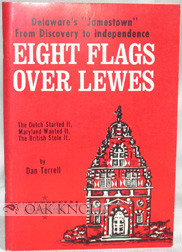 EIGHT FLAGS OVER LEWES, 1609-1715. Dan Terrell