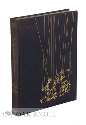 THE DWIGGINS MARIONETTES, A COMPLETE EXPERIMENTAL THEATRE IN MINIATURE. Dorothy Abbe