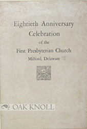 EIGHTIETH ANNIVERSARY CELEBRATION OF THE FIRST PRESBYTERIAN CHURCH, MILFORD, DELAWARE