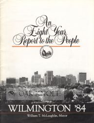 AN WILMINGTON '84, EIGHT YEAR REPORT TO THE PEOPLE