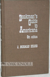 BOOKMAN'S GUIDE TO AMERICANA. J. Norman Heard, Jimmie H. Hoover, Charles F. H