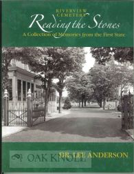 RIVERVIEW CEMETERY: READING THE STONES, A COLLECTION OF MEMOIRES FROM THE FIRST STATE. Dr. Lee...