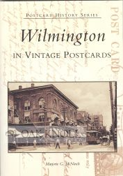 WILMINGTON IN VINTAGE POSTCARDS. Marjorie G. McNinch