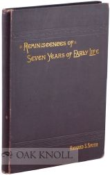 REMINISCENCES OF SEVEN YEARS OF EARLY LIFE. Richard S. Smith